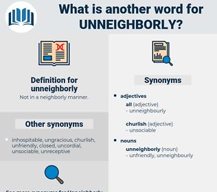 unneighborly, synonym unneighborly, another word for unneighborly, words like unneighborly, thesaurus unneighborly