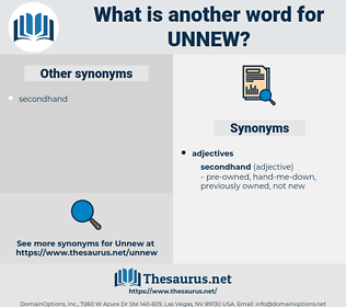 unnew, synonym unnew, another word for unnew, words like unnew, thesaurus unnew
