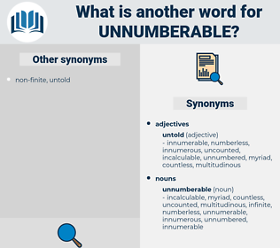 unnumberable, synonym unnumberable, another word for unnumberable, words like unnumberable, thesaurus unnumberable