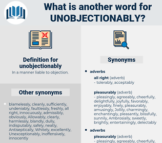 unobjectionably, synonym unobjectionably, another word for unobjectionably, words like unobjectionably, thesaurus unobjectionably