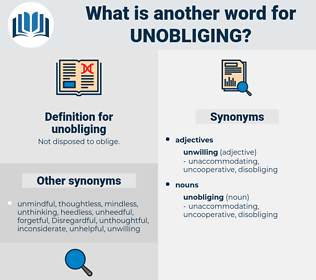 unobliging, synonym unobliging, another word for unobliging, words like unobliging, thesaurus unobliging