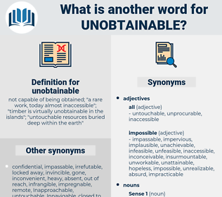 unobtainable, synonym unobtainable, another word for unobtainable, words like unobtainable, thesaurus unobtainable