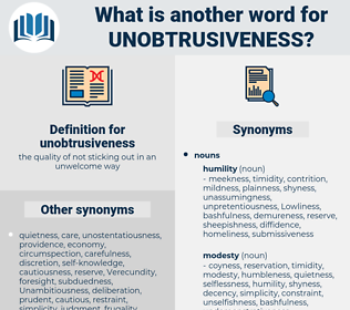 unobtrusiveness, synonym unobtrusiveness, another word for unobtrusiveness, words like unobtrusiveness, thesaurus unobtrusiveness