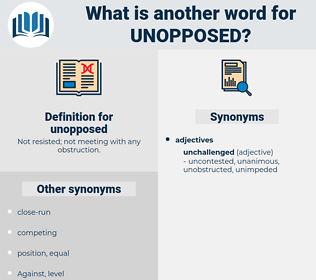 unopposed, synonym unopposed, another word for unopposed, words like unopposed, thesaurus unopposed