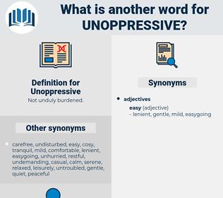Unoppressive, synonym Unoppressive, another word for Unoppressive, words like Unoppressive, thesaurus Unoppressive