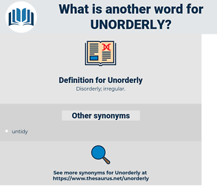 Unorderly, synonym Unorderly, another word for Unorderly, words like Unorderly, thesaurus Unorderly