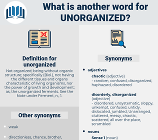 unorganized, synonym unorganized, another word for unorganized, words like unorganized, thesaurus unorganized