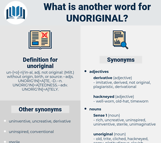unoriginal, synonym unoriginal, another word for unoriginal, words like unoriginal, thesaurus unoriginal