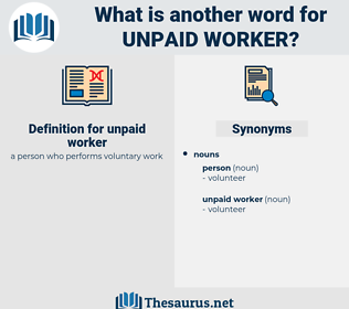 unpaid worker, synonym unpaid worker, another word for unpaid worker, words like unpaid worker, thesaurus unpaid worker