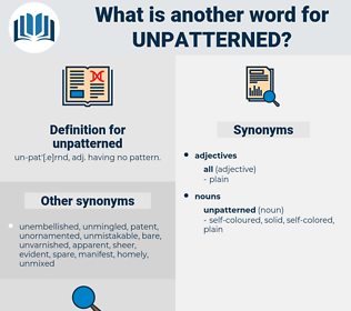 unpatterned, synonym unpatterned, another word for unpatterned, words like unpatterned, thesaurus unpatterned