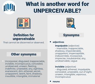 unperceivable, synonym unperceivable, another word for unperceivable, words like unperceivable, thesaurus unperceivable