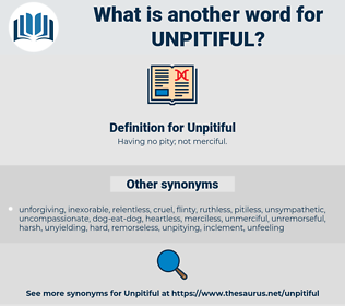Unpitiful, synonym Unpitiful, another word for Unpitiful, words like Unpitiful, thesaurus Unpitiful
