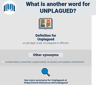 Unplagued, synonym Unplagued, another word for Unplagued, words like Unplagued, thesaurus Unplagued