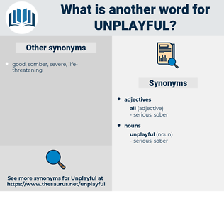 unplayful, synonym unplayful, another word for unplayful, words like unplayful, thesaurus unplayful