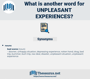 unpleasant experiences, synonym unpleasant experiences, another word for unpleasant experiences, words like unpleasant experiences, thesaurus unpleasant experiences