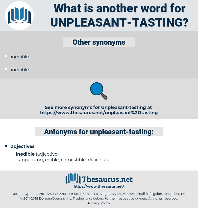 unpleasant tasting, synonym unpleasant tasting, another word for unpleasant tasting, words like unpleasant tasting, thesaurus unpleasant tasting