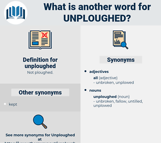 unploughed, synonym unploughed, another word for unploughed, words like unploughed, thesaurus unploughed