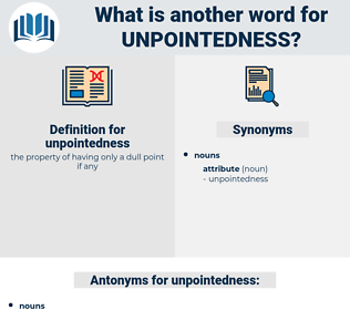 unpointedness, synonym unpointedness, another word for unpointedness, words like unpointedness, thesaurus unpointedness