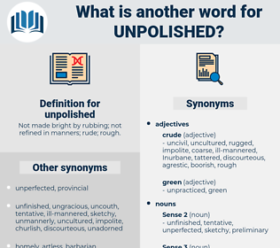 unpolished, synonym unpolished, another word for unpolished, words like unpolished, thesaurus unpolished