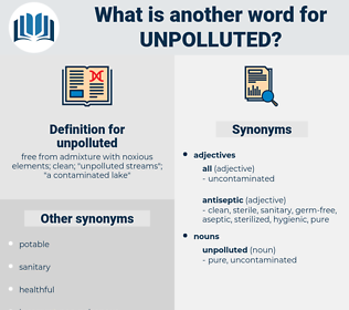unpolluted, synonym unpolluted, another word for unpolluted, words like unpolluted, thesaurus unpolluted
