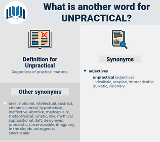 Unpractical, synonym Unpractical, another word for Unpractical, words like Unpractical, thesaurus Unpractical
