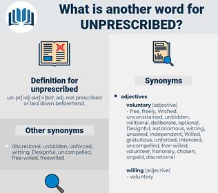 unprescribed, synonym unprescribed, another word for unprescribed, words like unprescribed, thesaurus unprescribed