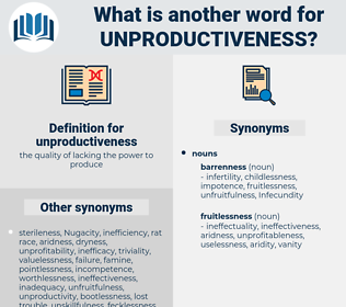 unproductiveness, synonym unproductiveness, another word for unproductiveness, words like unproductiveness, thesaurus unproductiveness