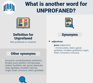 Unprofaned, synonym Unprofaned, another word for Unprofaned, words like Unprofaned, thesaurus Unprofaned