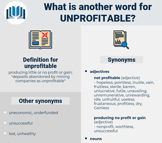 unprofitable, synonym unprofitable, another word for unprofitable, words like unprofitable, thesaurus unprofitable