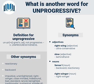 unprogressive, synonym unprogressive, another word for unprogressive, words like unprogressive, thesaurus unprogressive