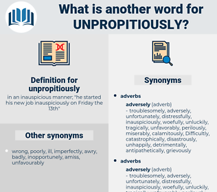 unpropitiously, synonym unpropitiously, another word for unpropitiously, words like unpropitiously, thesaurus unpropitiously
