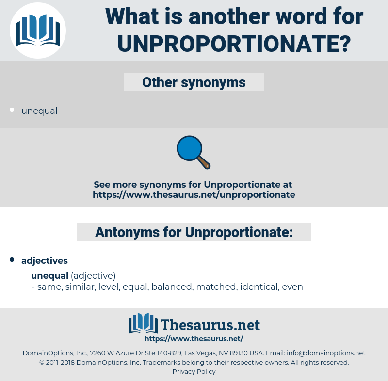 Unproportionate, synonym Unproportionate, another word for Unproportionate, words like Unproportionate, thesaurus Unproportionate