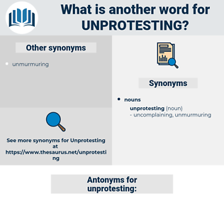 unprotesting, synonym unprotesting, another word for unprotesting, words like unprotesting, thesaurus unprotesting