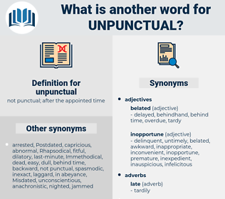 unpunctual, synonym unpunctual, another word for unpunctual, words like unpunctual, thesaurus unpunctual