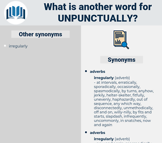 unpunctually, synonym unpunctually, another word for unpunctually, words like unpunctually, thesaurus unpunctually