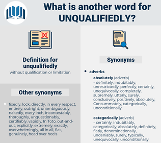 unqualifiedly, synonym unqualifiedly, another word for unqualifiedly, words like unqualifiedly, thesaurus unqualifiedly