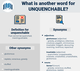 unquenchable, synonym unquenchable, another word for unquenchable, words like unquenchable, thesaurus unquenchable