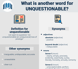 unquestionable, synonym unquestionable, another word for unquestionable, words like unquestionable, thesaurus unquestionable