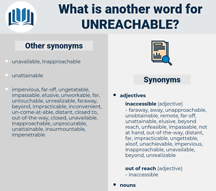 unreachable, synonym unreachable, another word for unreachable, words like unreachable, thesaurus unreachable