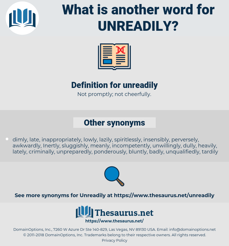 unreadily, synonym unreadily, another word for unreadily, words like unreadily, thesaurus unreadily