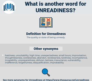 Unreadiness, synonym Unreadiness, another word for Unreadiness, words like Unreadiness, thesaurus Unreadiness