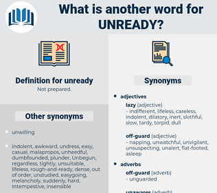 unready, synonym unready, another word for unready, words like unready, thesaurus unready