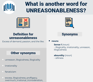 unreasonableness, synonym unreasonableness, another word for unreasonableness, words like unreasonableness, thesaurus unreasonableness