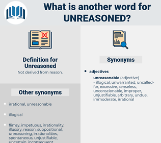 Unreasoned, synonym Unreasoned, another word for Unreasoned, words like Unreasoned, thesaurus Unreasoned