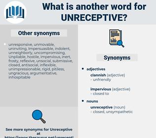 unreceptive, synonym unreceptive, another word for unreceptive, words like unreceptive, thesaurus unreceptive