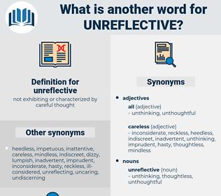 unreflective, synonym unreflective, another word for unreflective, words like unreflective, thesaurus unreflective