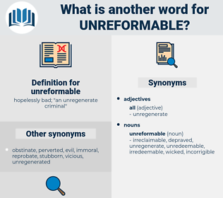 unreformable, synonym unreformable, another word for unreformable, words like unreformable, thesaurus unreformable