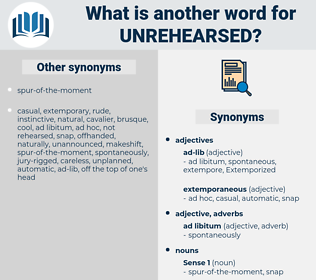unrehearsed, synonym unrehearsed, another word for unrehearsed, words like unrehearsed, thesaurus unrehearsed