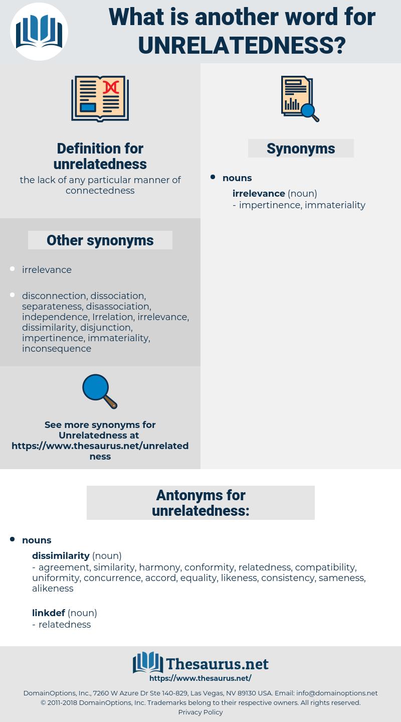 unrelatedness, synonym unrelatedness, another word for unrelatedness, words like unrelatedness, thesaurus unrelatedness