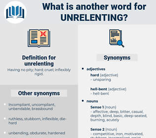 unrelenting, synonym unrelenting, another word for unrelenting, words like unrelenting, thesaurus unrelenting